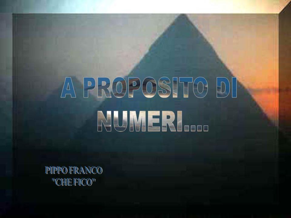 A PROPOSITO DI NUMERI.... PIPPO FRANCO CHE FICO