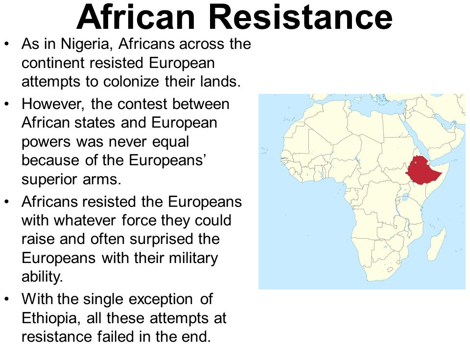african resistance to colonialism African responses to european intrusion  resistance (ie, war and  parts of the southern sudan were not significantly affected by colonial.