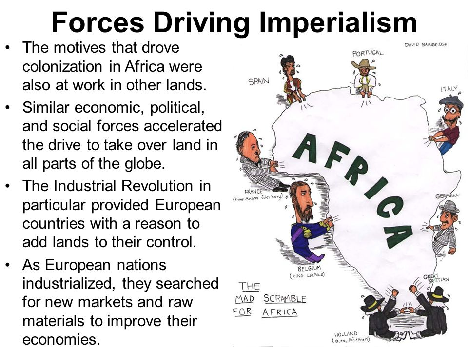 what was the driving force behind europe imperialism in africa Colonialism and imperialism  one of the historical buzzwords for europe's intercourse with africa in the final third of the  their driving forces were very.