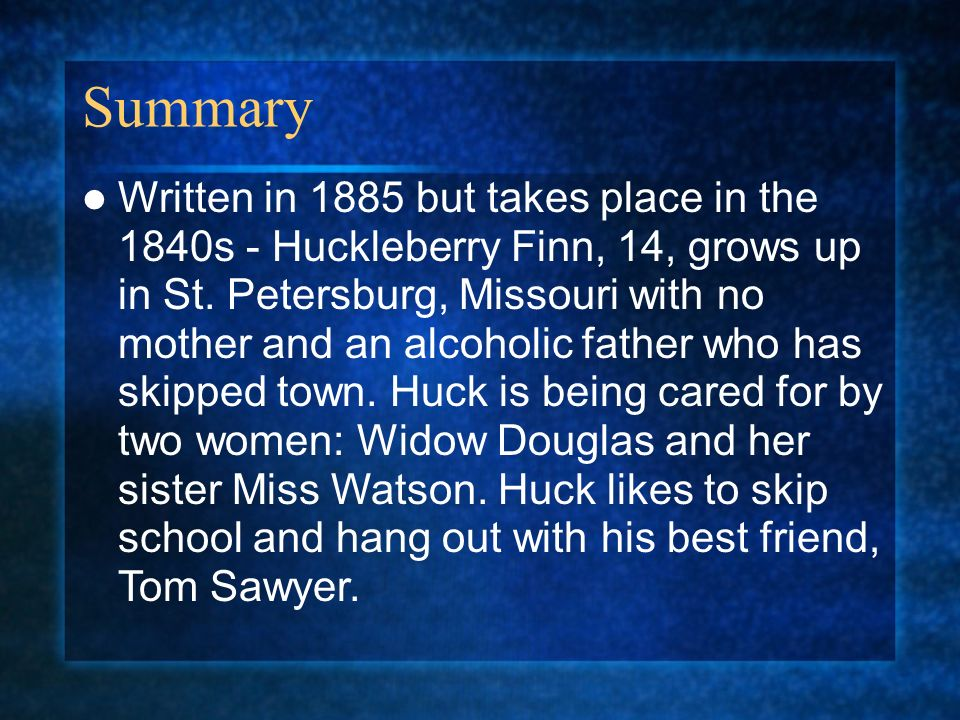 a brief summary of mark twains the adventures of huckleberry finn A short summary of mark twain's the adventures of huckleberry finn this free synopsis covers all the crucial plot points of the adventures of huckleberry finn what effect does twain's heavy use of vernacular, or dialect.