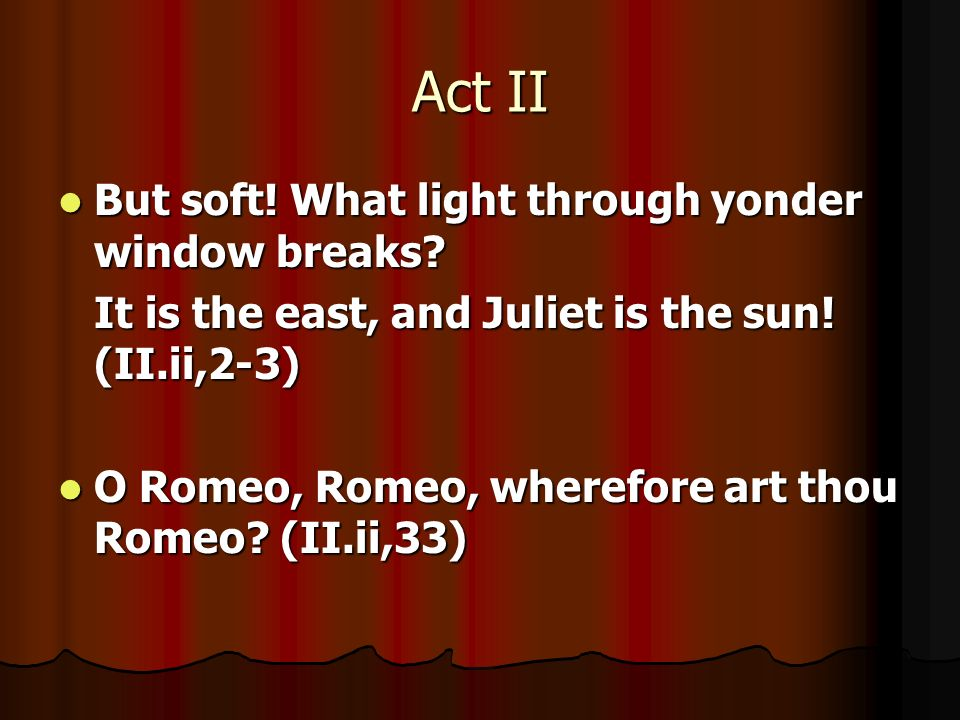 romeo and juliet light vs dark English language arts, grade 9: romeo and juliet 101 unit: romeo and juliet (light vs dark have students identify the possible causes of romeo and juliet.