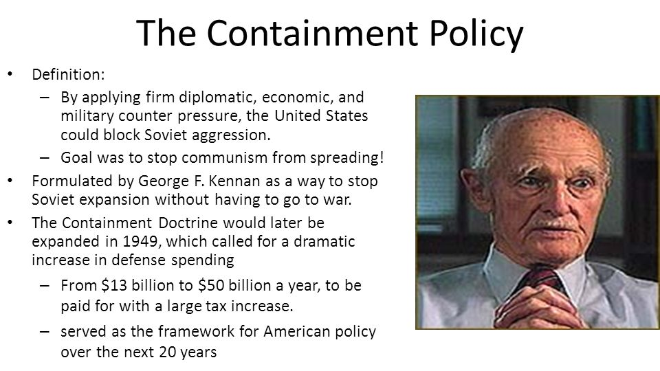 An analysis of americas policy of containment by george kennan in 1947