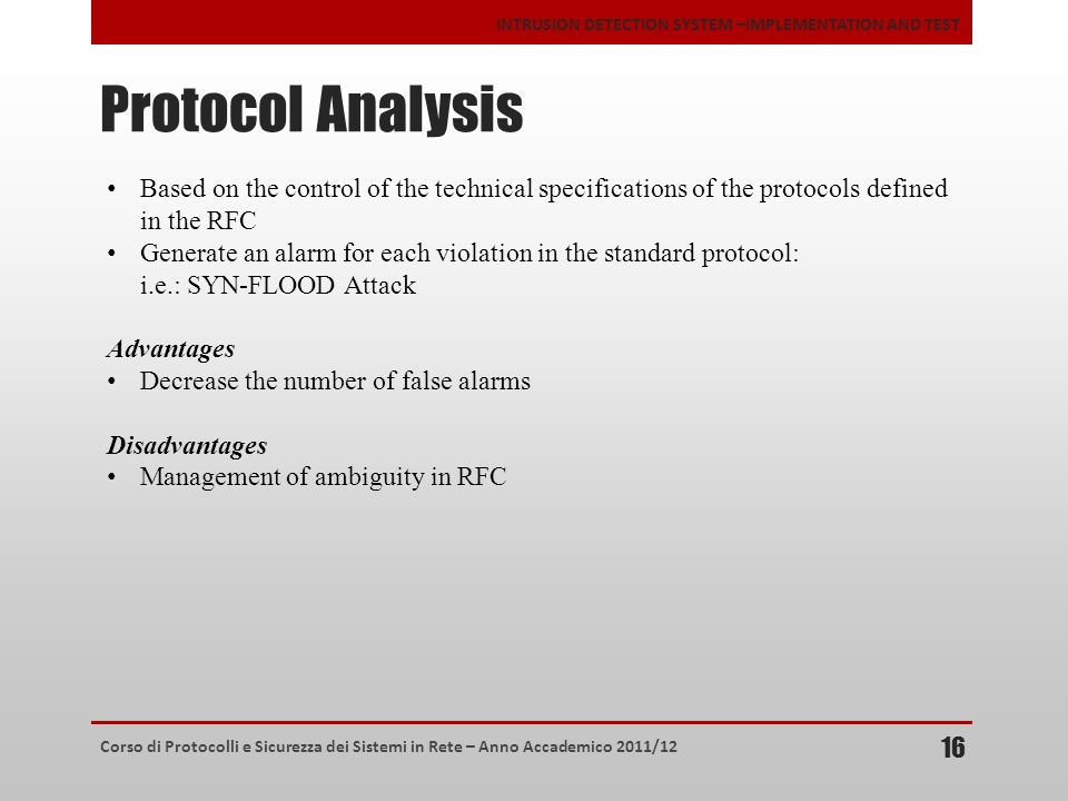 Protocol Analysis Based on the control of the technical specifications of the protocols defined in the RFC.