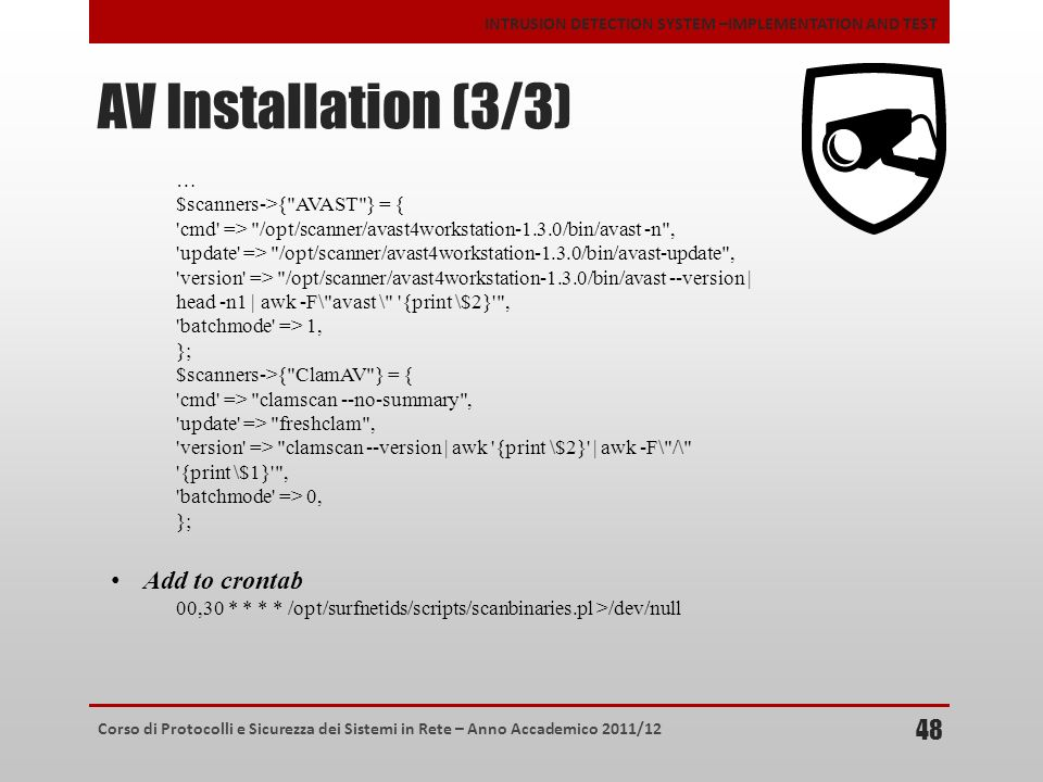 AV Installation (3/3) Add to crontab … $scanners->{ AVAST } = {