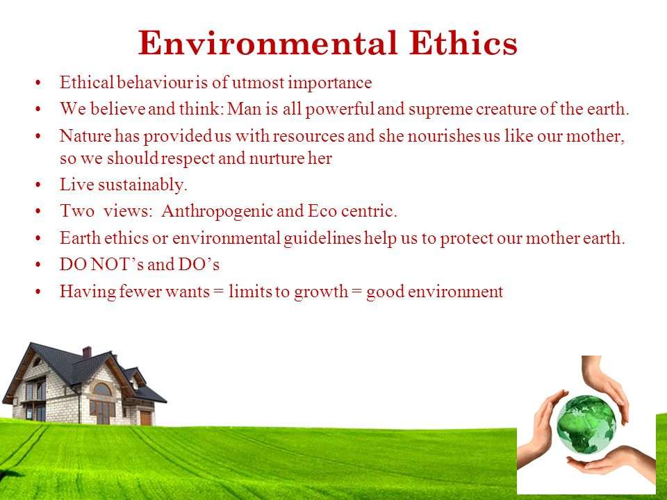 Ethical firms also carefully consider the implications of what they are doing and the effect it might have on the community and the environment. Ethics is about doing the right thing.