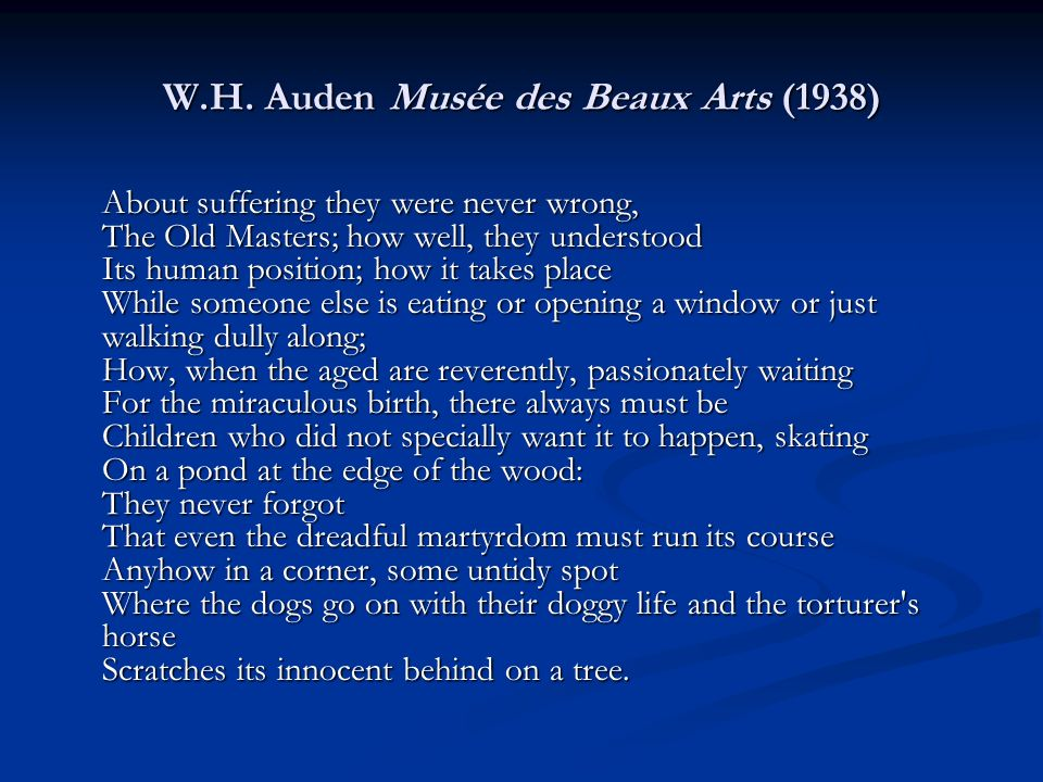 w h auden s mus e des beaux Musée des beaux arts by wystan hugh auden commentsfont colorredb the text of this poem could not be  e-mail this poem to  wystan hugh auden's other.