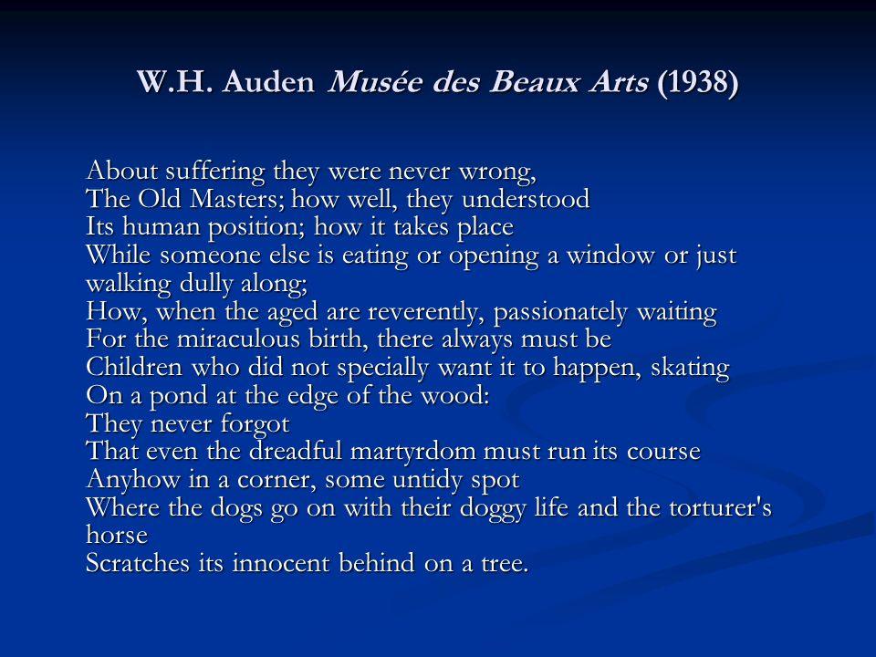 w h auden s mus e des beaux Musée des beaux arts by wystan hugh auden commentsfont colorredb the text of this poem could not be  e-mail this poem to  wystan hugh auden's other.