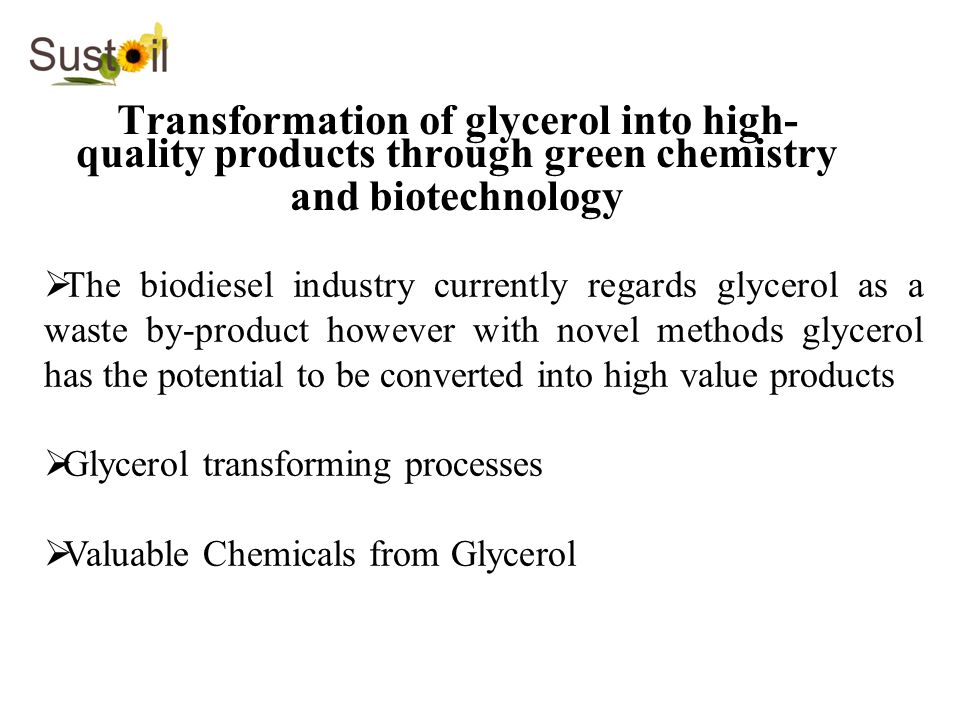 Transformation of glycerol into high-quality products through green chemistry and biotechnology