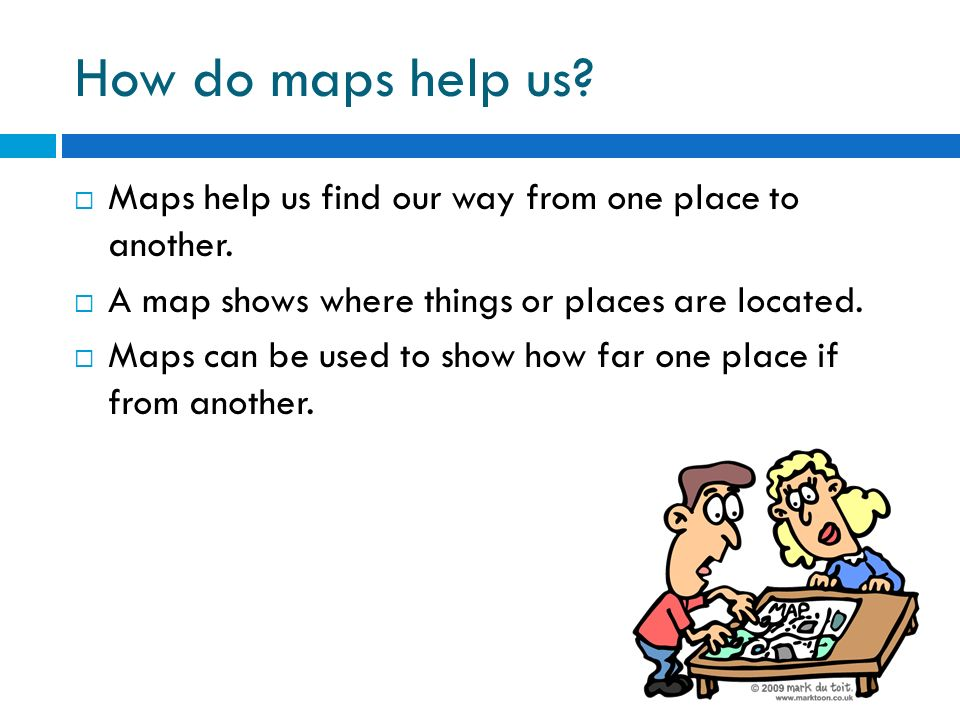 How Do Maps Help Us Maps Help Us Find Our Way From One Place To Another