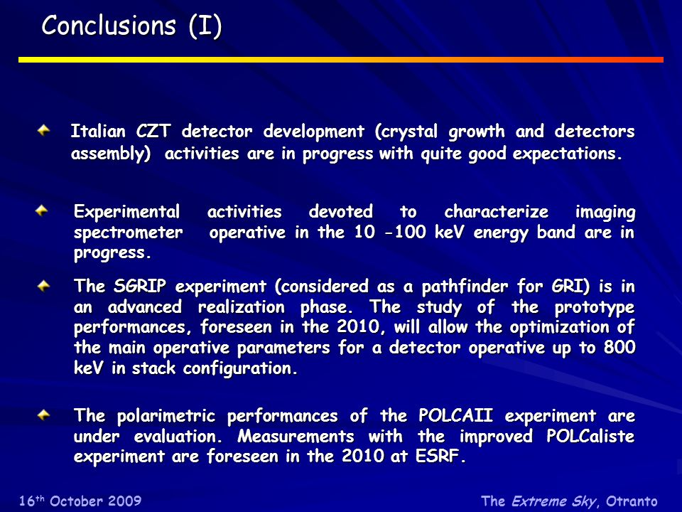 Conclusions (I) Italian CZT detector development (crystal growth and detectors assembly) activities are in progress with quite good expectations.