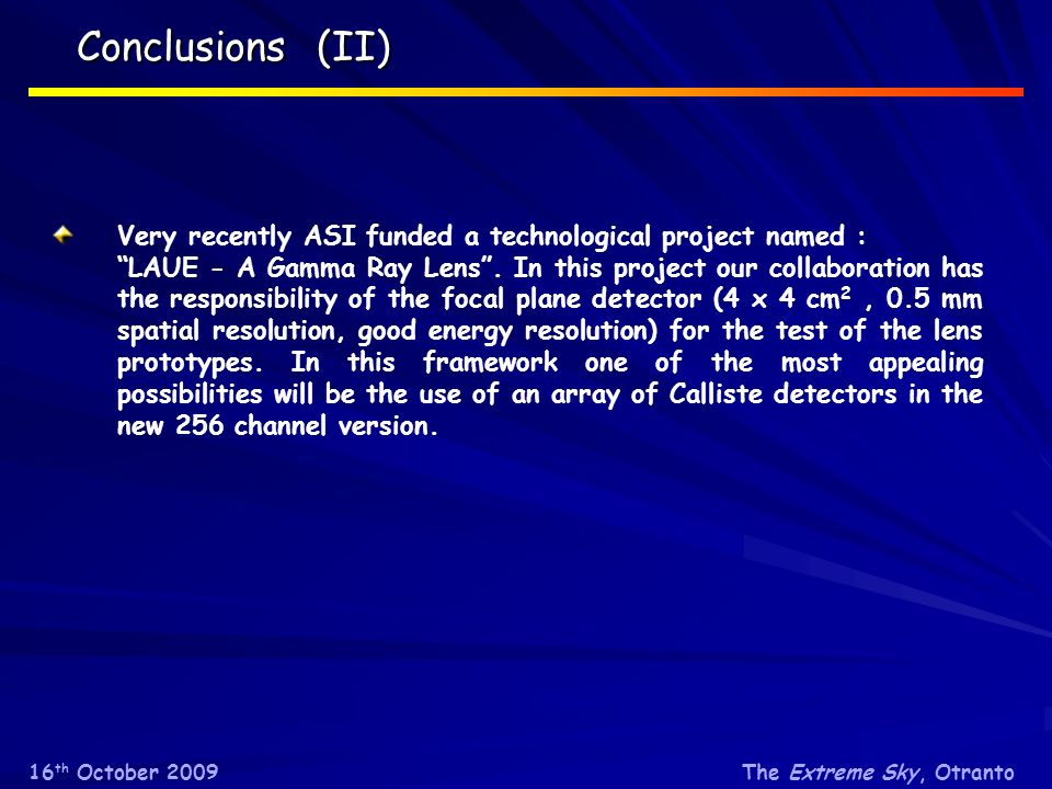 Conclusions (II) Very recently ASI funded a technological project named :