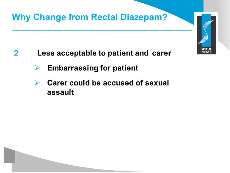 Why Change from Rectal Diazepam