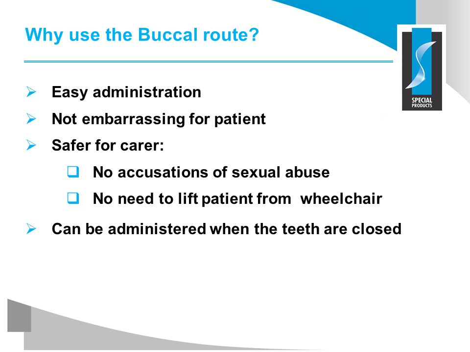Why use the Buccal route