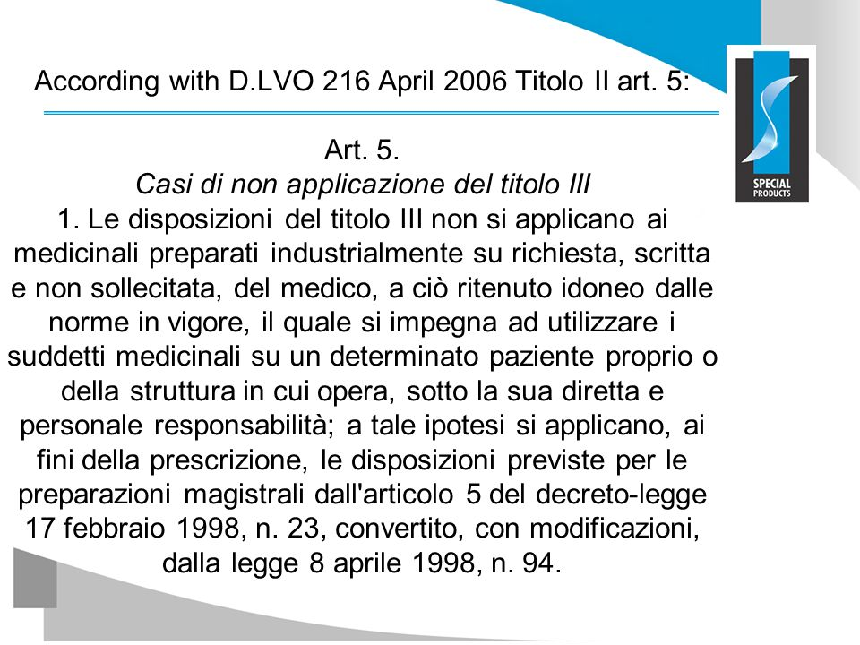 According with D. LVO 216 April 2006 Titolo II art. 5: Art. 5