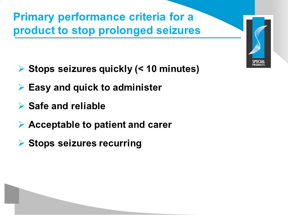 Primary performance criteria for a product to stop prolonged seizures