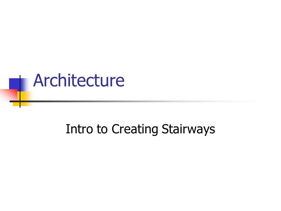 Intro to Creating Stairways