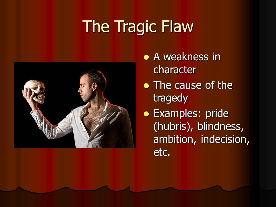 the tragic flaw of pride in the character of oedipus Tragic flaw examples  many literary heroes make an error in judgment or have a character flaw that leads to their  the hero achilles' tragic flaw is his pride.
