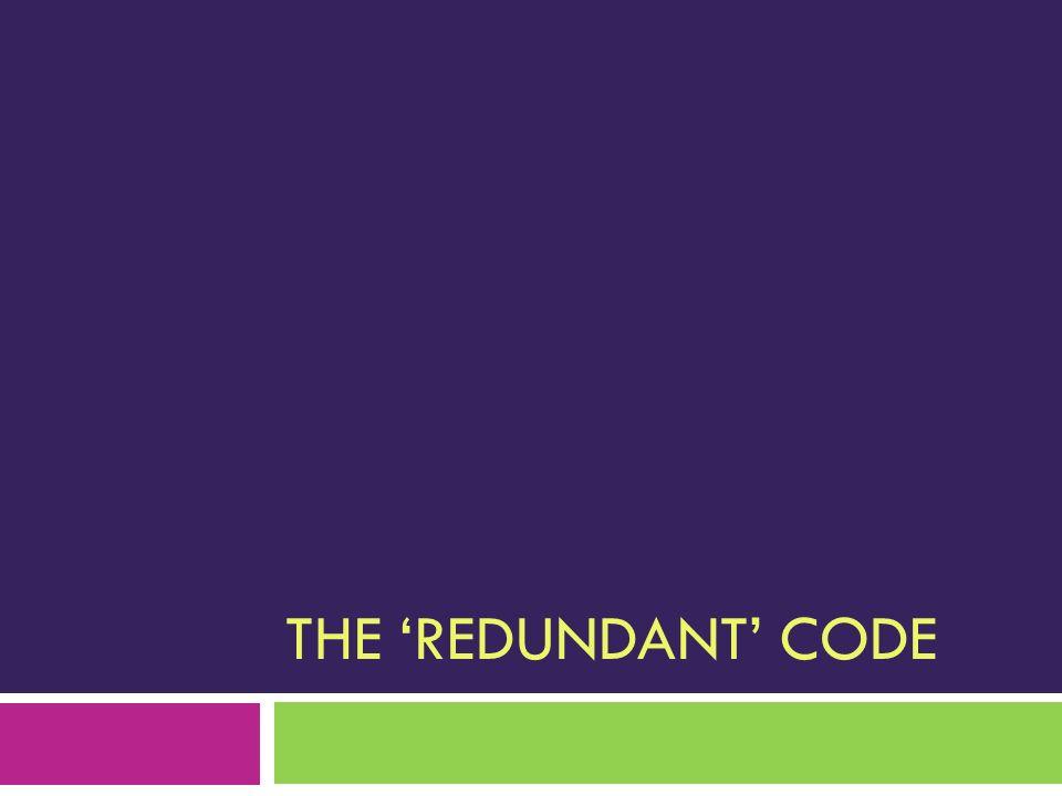 The 'redundant' code