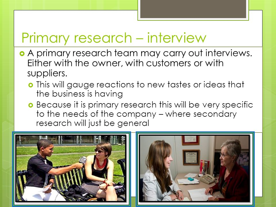 primary research business Primary market research helps businesses minimize their risk and stay ahead of  their competition vault consulting is virginia's premier source for research and.