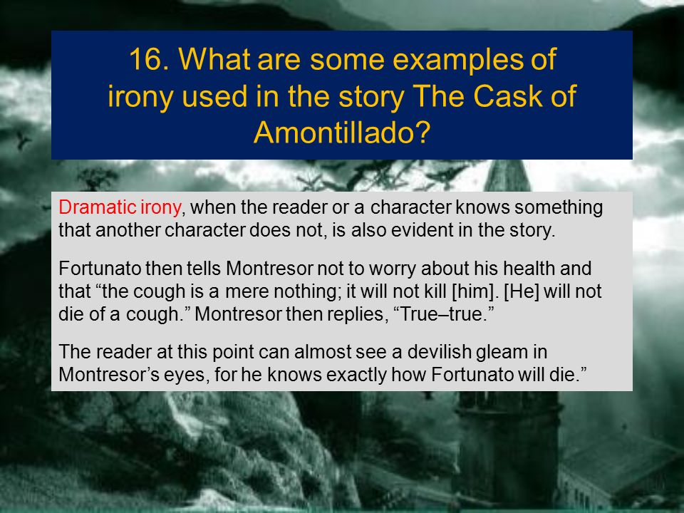 "narration analysis of the cask of I re-echoed—i aided—i surpassed them in volume and in strength"" (622-623) had the narration style been in third-person, we would not so intimately know what he was thinking and feeling at the time of the murder."