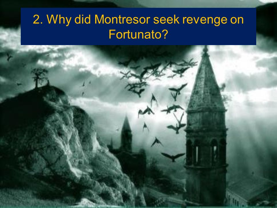 Why Does Montresor Want Revenge