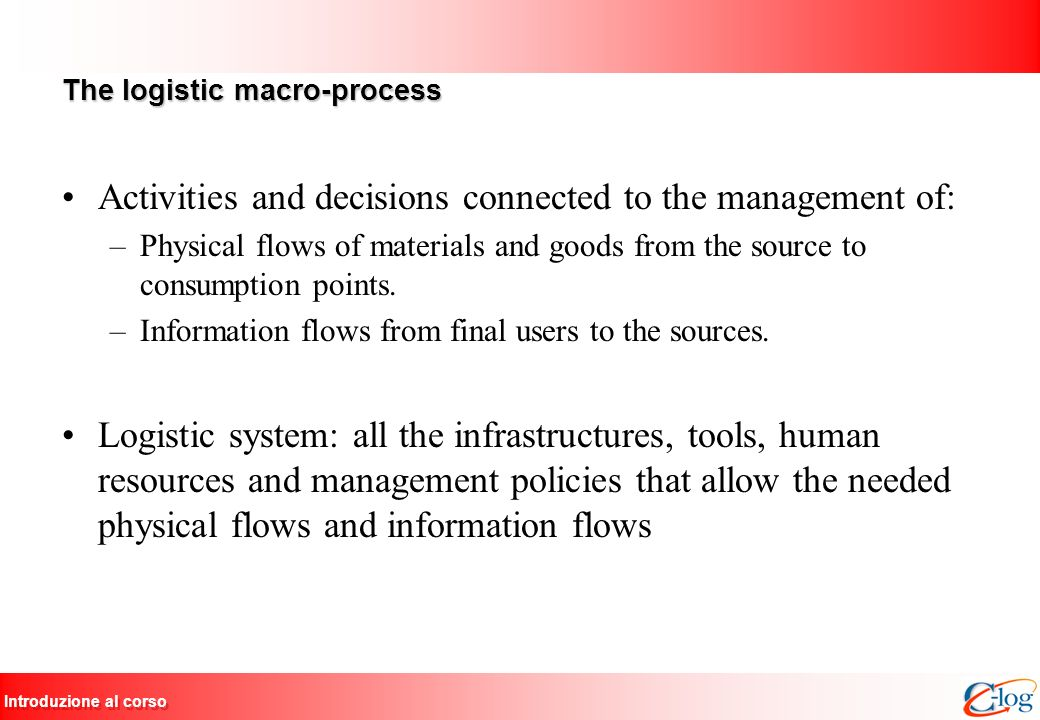 The logistic macro-process