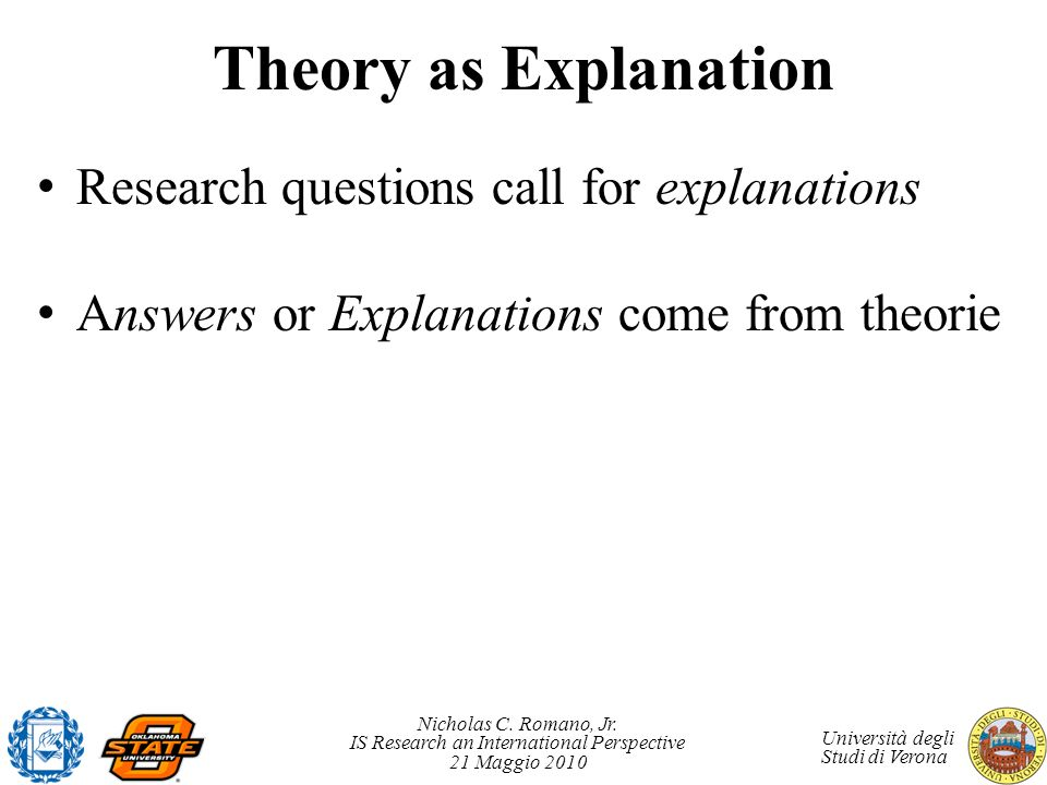 Theory as Explanation Research questions call for explanations