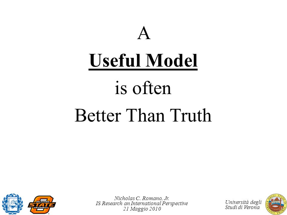A Useful Model is often Better Than Truth