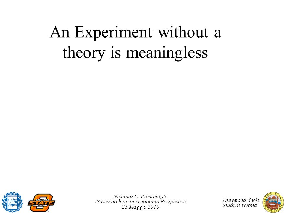 An Experiment without a theory is meaningless