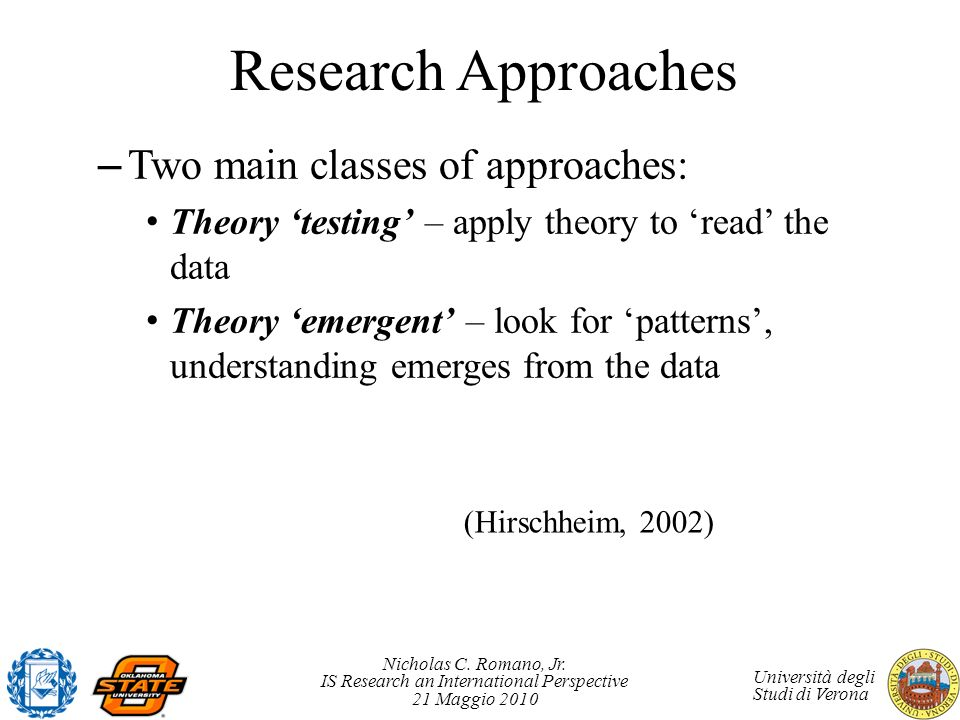 Research Approaches Two main classes of approaches: