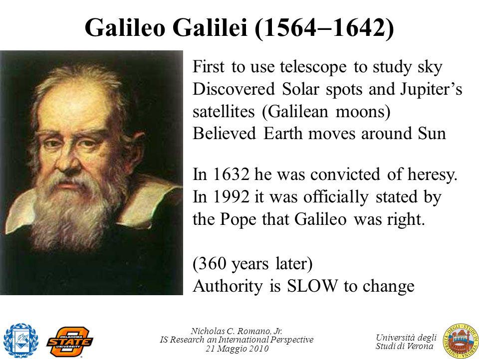 Galileo Galilei (15641642) First to use telescope to study sky