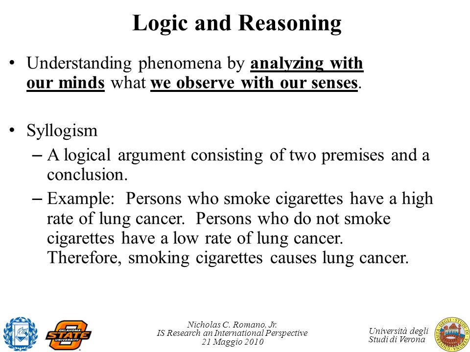 Logic and Reasoning Understanding phenomena by analyzing with our minds what we observe with our senses.