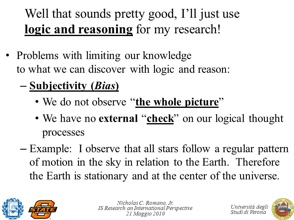 Well that sounds pretty good, I'll just use logic and reasoning for my research!