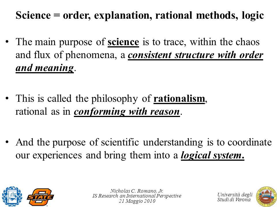 Science = order, explanation, rational methods, logic