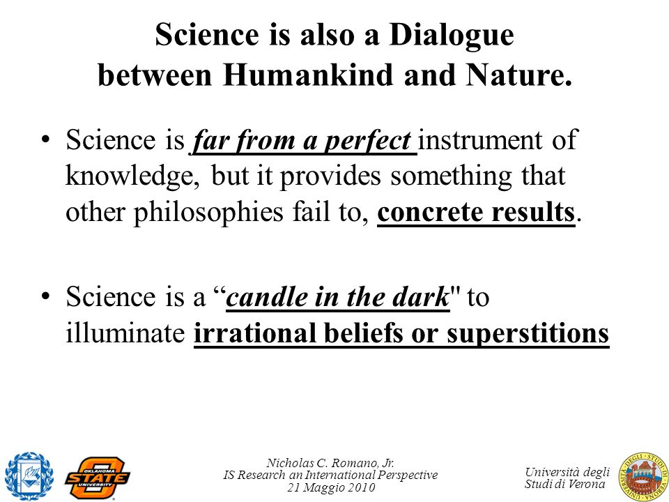 Science is also a Dialogue between Humankind and Nature.