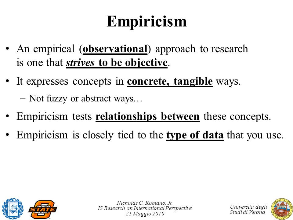 Empiricism An empirical (observational) approach to research is one that strives to be objective.