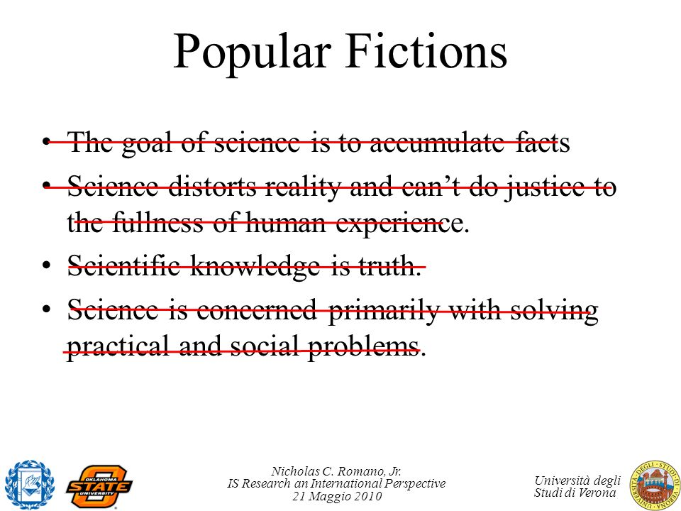 Popular Fictions The goal of science is to accumulate facts