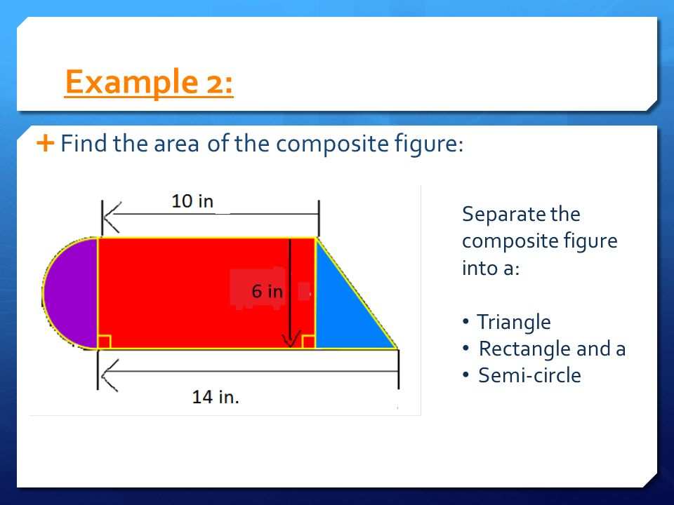 Area Of Composite Figures Ppt Video Online Download