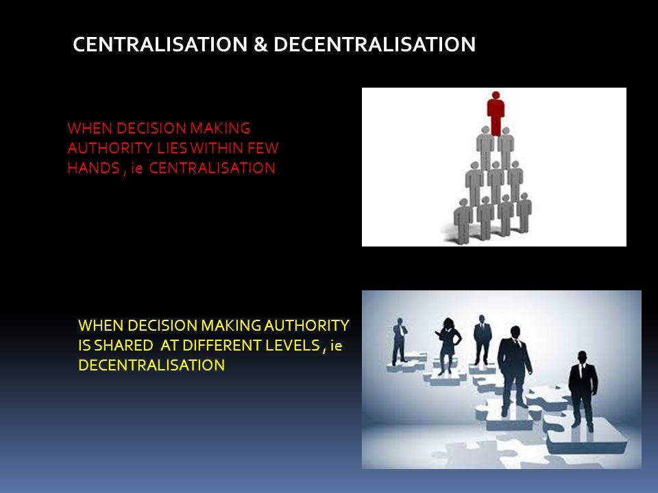 CENTRALISATION & DECENTRALISATION
