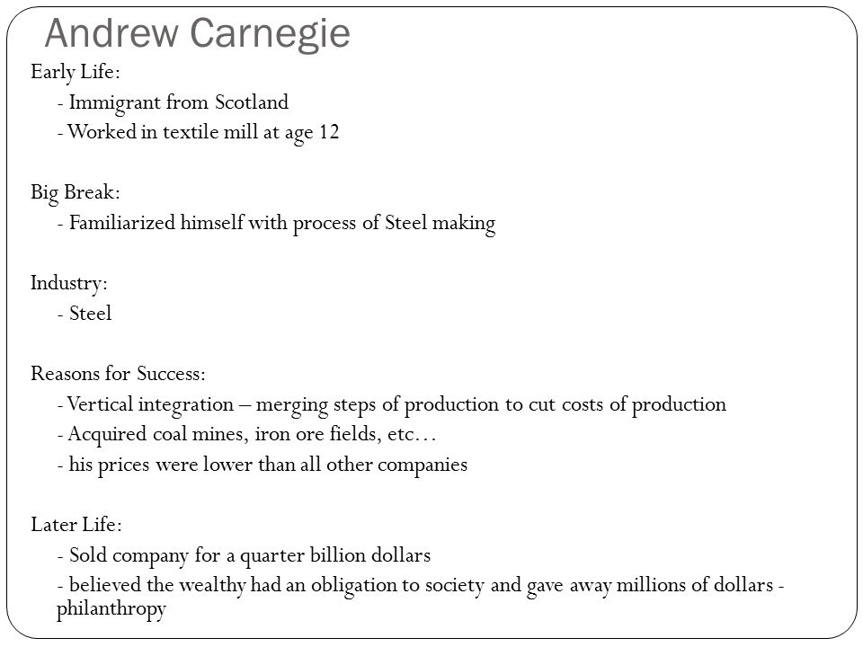 the early life and times of andrew carnegie Andrew carnegie in gettysburg times  early life  andrew carnegie was born in dunfermline, scotland, in a typical weaver's cottage with only one main room .