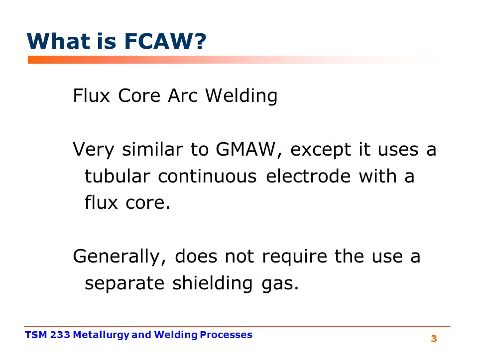 GMAW FCAW and MCAW Gas Metal Arc Welding Flux Core Arc Welding - ppt ...