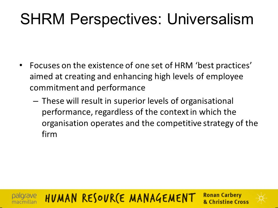 shrm fit approach universalist approach Shrm : fit approach  universalist approach and resource based  in fact this approach appears as a unique best way in order to access a successful shrm this.