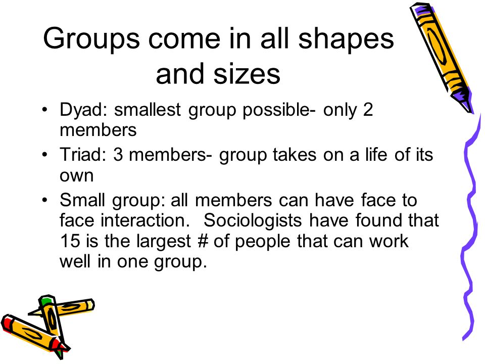 Groups come in all shapes and sizes