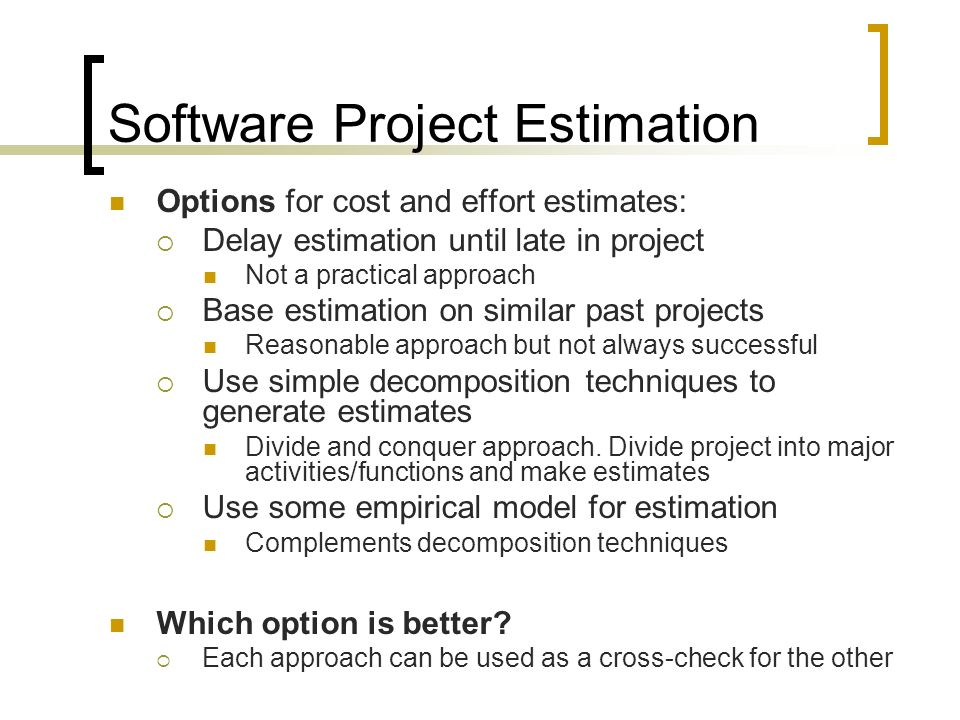 project estimation techniques in software engineering Estimation techniques i about the tutorial estimates by breaking down a project into related software engineering activities.