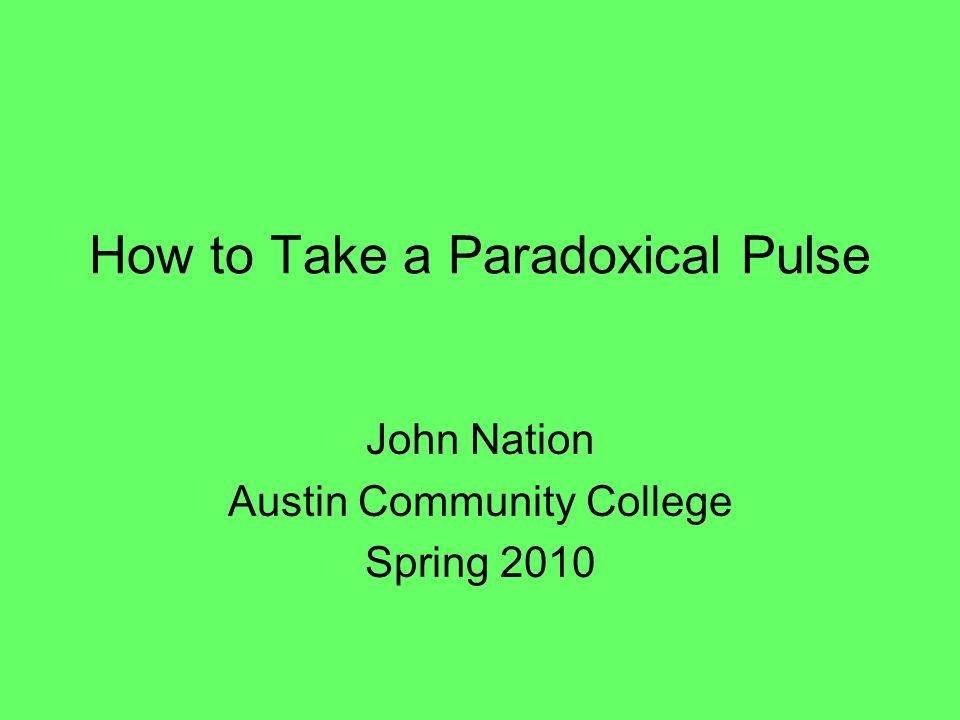 How To Take A Paradoxical Pulse Ppt Video Online Download