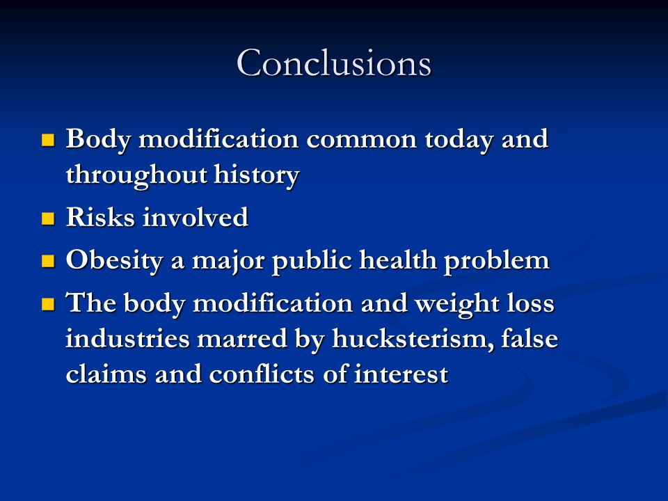 body modification conclusion These questions and answers have been prepared by who with regard to the nature and safety of genetically modified  body or to bacteria in the  modification of.