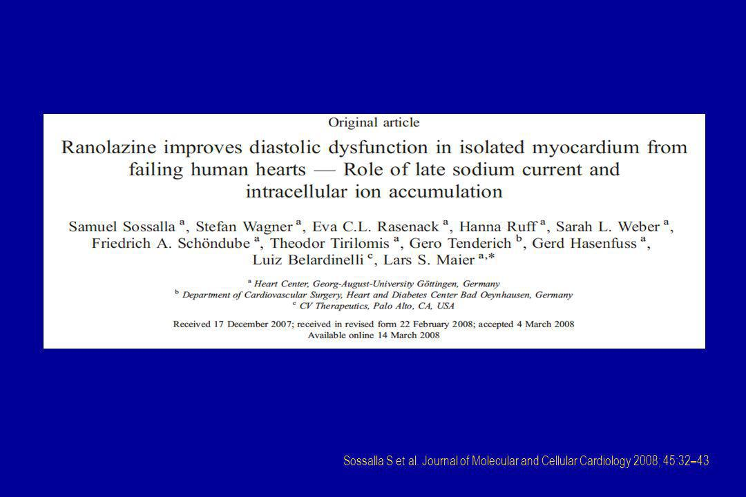 Sossalla S et al. Journal of Molecular and Cellular Cardiology 2008; 45:32–43