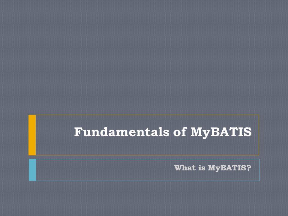 Fundamentals of MyBATIS