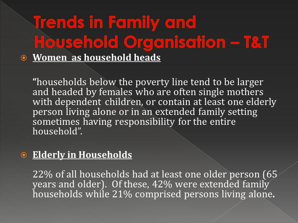 Trends in Family and Household Organisation – T&T