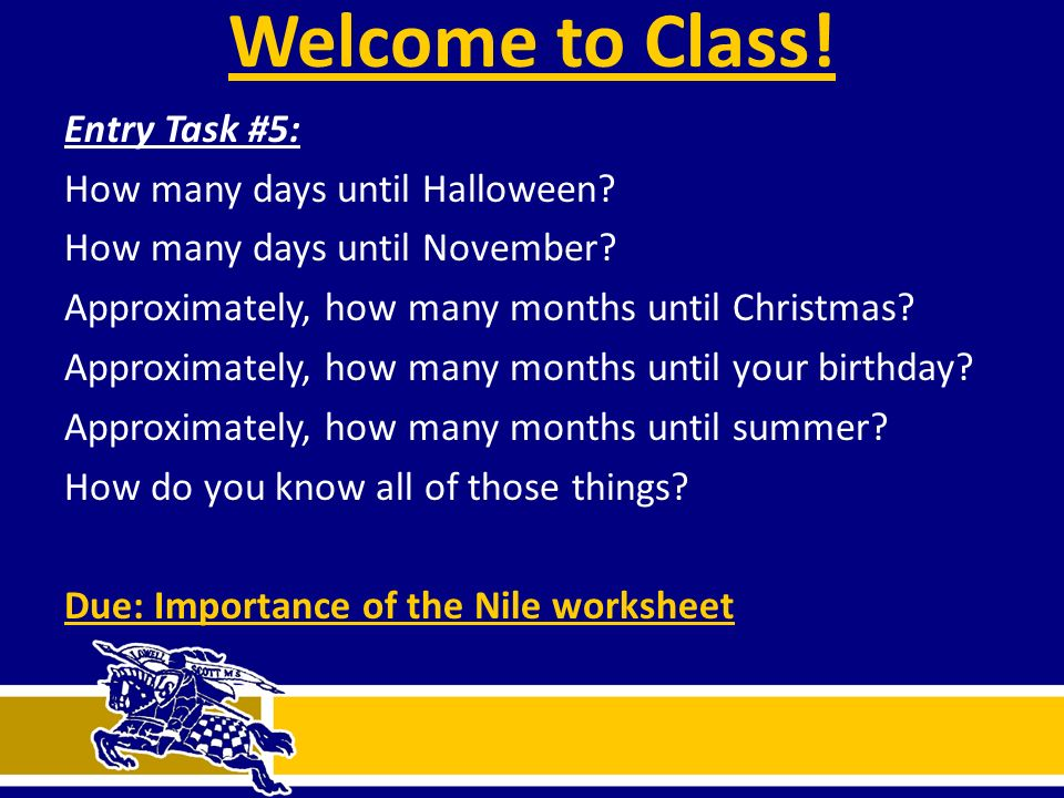 Welcome to Class! Entry Task #5: How many days until Halloween ...